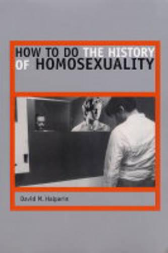 How to Do the History of Homosexuality (Paperback)