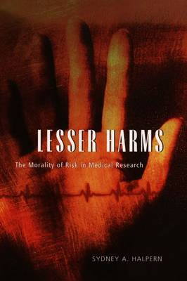Lesser Harms: The Morality of Risk in Medical Research (Hardback)