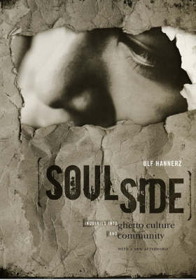 Soulside: Inquiries into Ghetto Culture and Community (Paperback)
