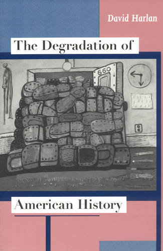 The Degradation of American History (Paperback)