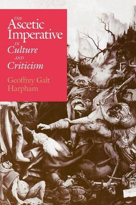 The Ascetic Imperative in Culture and Criticism (Paperback)