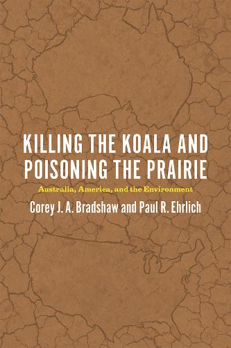 Killing the Koala and Poisoning the Prairie: Australia, America, and the Environment (Paperback)