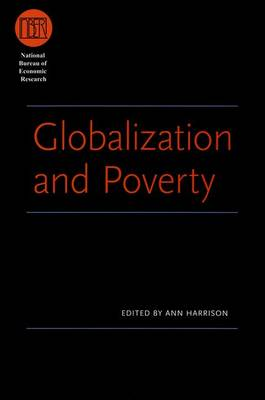 Globalization and Poverty - National Bureau of Economic Research Conference Report (Hardback)