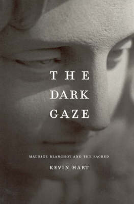 Dark Gaze: Maurice Blanchot and the Sacred (Paperback)