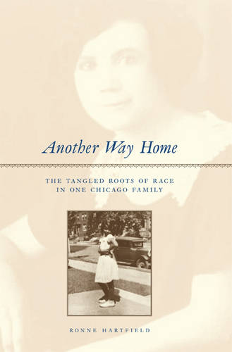 Another Way Home: The Tangled Roots of Race in One Chicago Family (Paperback)