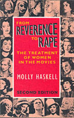 From Reverence to Rape: Treatment of Women in the Movies (Paperback)