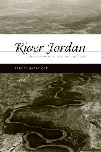 River Jordan: The Mythology of a Dividing Line (Hardback)