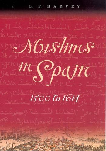 Muslims in Spain, 1500 to 1614 (Paperback)