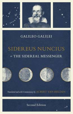 Sidereus Nuncius, or the Sidereal Messenger (Paperback)