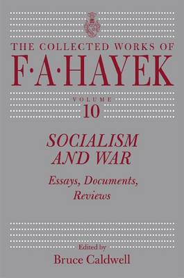 Socialism and War: Essays, Documents, Reviews - The collected works of F.A. Hayak 10 (Hardback)
