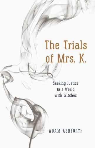 The Trials of Mrs. K.: Seeking Justice in a World with Witches (Paperback)