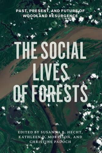 The Social Lives of Forests: Past, Present, and Future of Woodland Resurgence (Hardback)