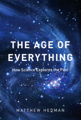 The Age of Everything: How Science Explores the Past (Hardback)
