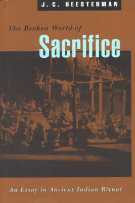 The Broken World of Sacrifice: Essay on Ancient Indian Ritual (Paperback)