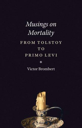Musings on Mortality: From Tolstoy to Primo Levi (Paperback)