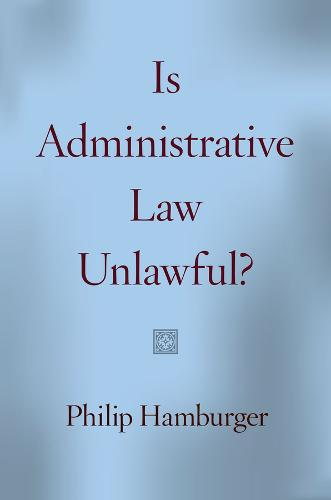 Is Administrative Law Unlawful? (Paperback)
