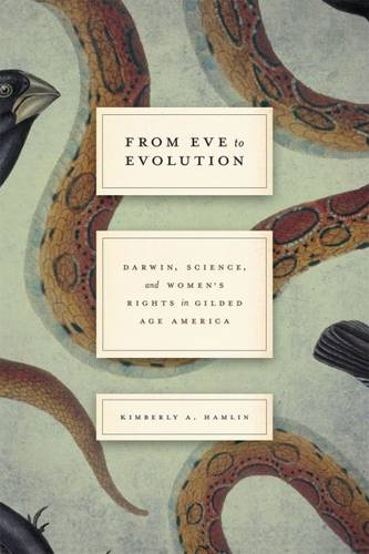 From Eve to Evolution: Darwin, Science, and Women's Rights in Gilded Age America (Paperback)