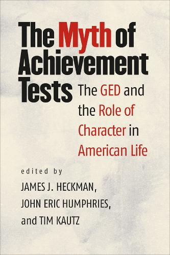 The Myth of Achievement Tests: The GED and the Role of Character in American Life (Paperback)