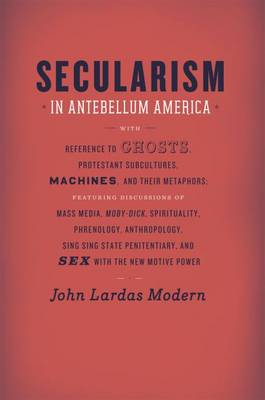 Secularism in Antebellum America - Religion and Postmodernism (Paperback)