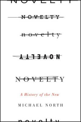 Novelty: A History of the New (Paperback)