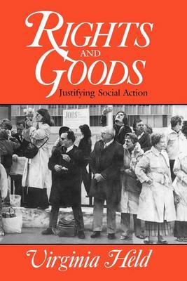Rights and Goods: Justifying Social Action (Paperback)