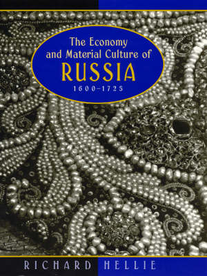 The Economy and Material Culture of Russia, 1600-1725 (Hardback)