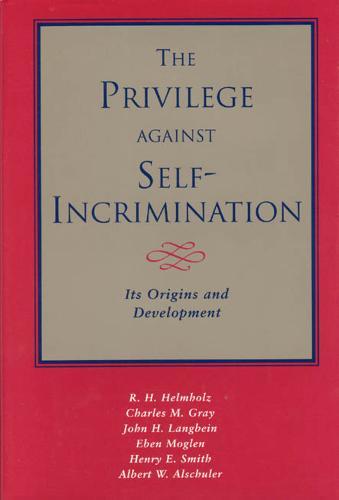 The Privilege Against Self Incrimination: Its Origins and Developments (Hardback)