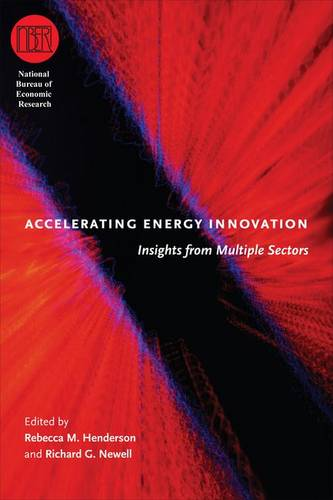 Accelerating Energy Innovation: Insights from Multiple Sectors - National Bureau of Economic Research Conference Report (Hardback)
