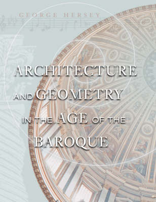 Architecture and Geometry in the Age of the Baroque (Hardback)