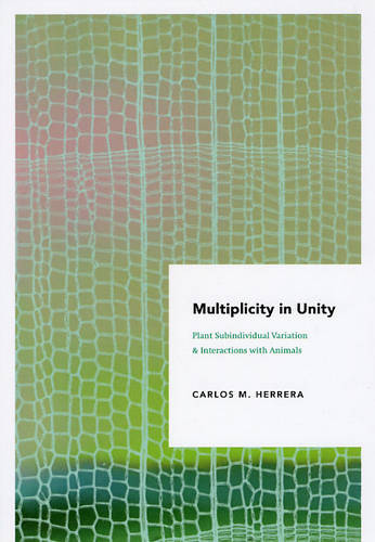 Multiplicity in Unity: Plant Subindividual Variation and Interactions with Animals - Interspecific Interactions (Paperback)