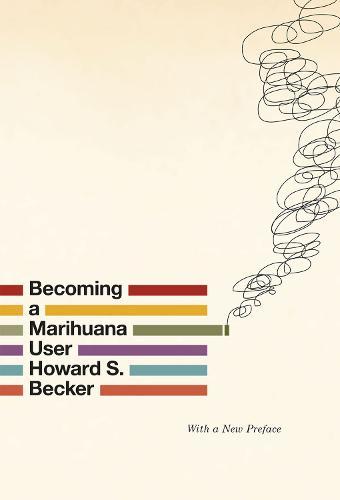 Becoming a Marihuana User (Paperback)