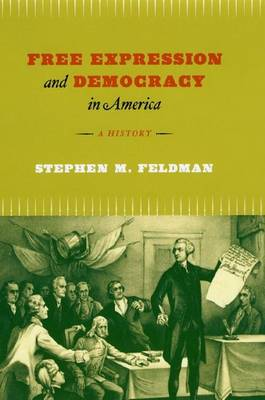 Free Expression and Democracy in America: A History (Paperback)