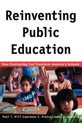 Reinventing Public Education: How Contracting Can Transform America's Schools (Paperback)