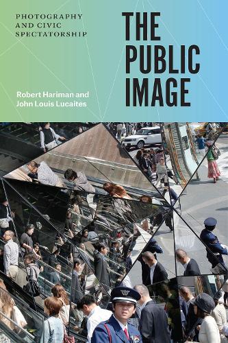 The Public Image: Photography and Civic Spectatorship (Hardback)