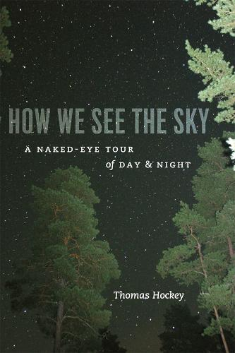 How We See the Sky: A Naked-Eye Tour of Day and Night (Paperback)