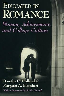 Educated in Romance: Women, Achievement and College Culture (Paperback)