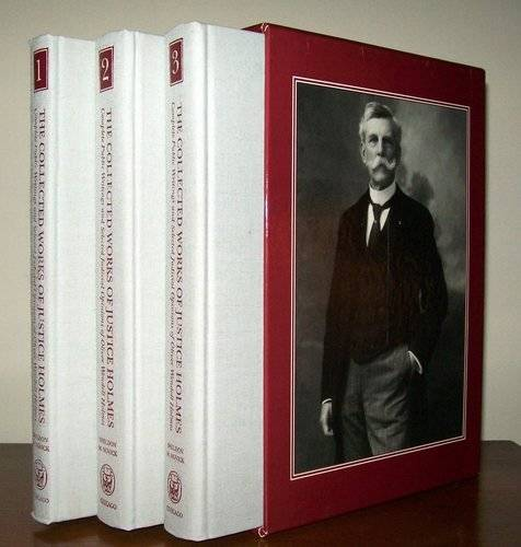 The Collected Works of Justice Holmes: Complete Public Writings and Selected Judicial Opinions of Oliver Wendell Holmes (Hardback)