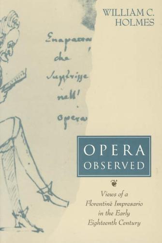 Opera Observed: Views of a Florentine Impresario in the Early Eighteenth Century (Hardback)