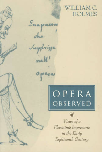 Opera Observed: Views of a Florentine Impresario in the Early Eighteenth Century (Paperback)
