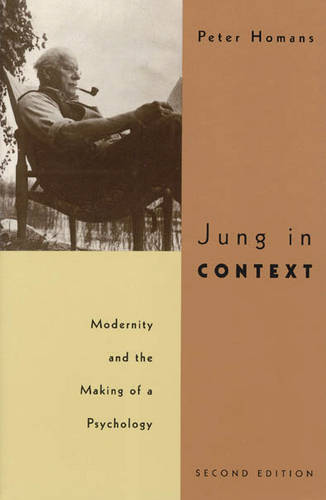 Jung in Context: Modernity and the Making of a Psychology (Paperback)