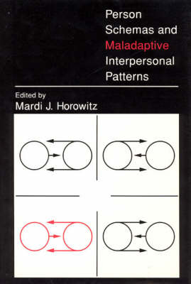 Person Schemas and Maladaptive Interpersonal Patterns - John D. and Catherine T. MacArthur Foundation Series (Hardback)