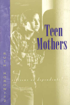 Teen Mothers: Citizens or Dependents? (Paperback)