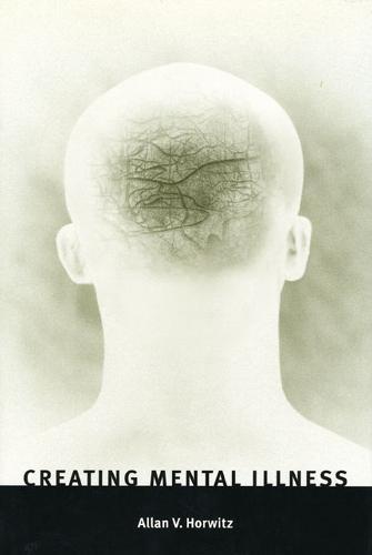 Creating Mental Illness (Hardback)