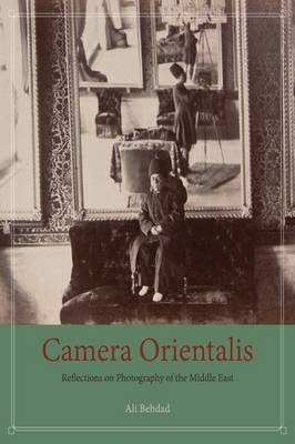 Camera Orientalis: Reflections on Photography of the Middle East (Paperback)