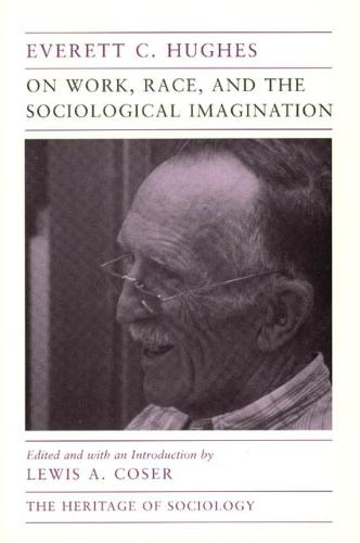 On Work, Race and the Sociological Imagination - Heritage of Sociology Series (Hardback)