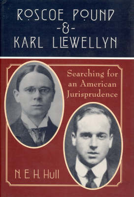 Roscoe Pound and Karl Llewellyn - Searching for an American Jurisprudence (Hardback)