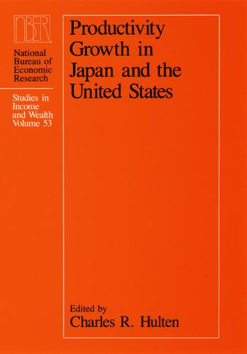 Productivity Growth in Japan and the United States - National Bureau of Economic Research Studies in Income and Wealth 53 (Hardback)