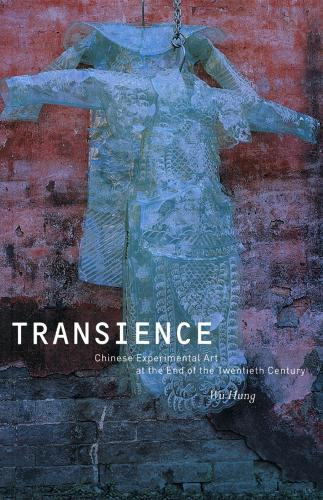 Transience: Chinese Experimental Art at the End of the Twentieth Century (Paperback)