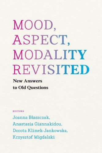 Mood, Aspect, Modality Revisited: New Answers to Old Questions (Hardback)
