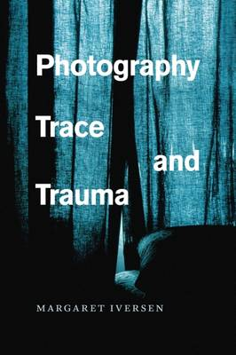 Photography, Trace, and Trauma (Paperback)